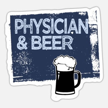 Physician Physician & beer - Sticker