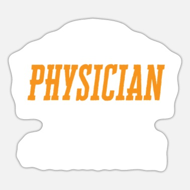 Physician Physician #bestjobever - Sticker