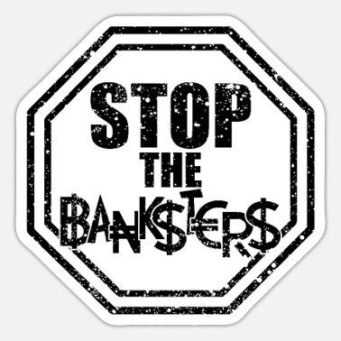 Bank Bankster Banks Anti Banks Banker Banking - Sticker