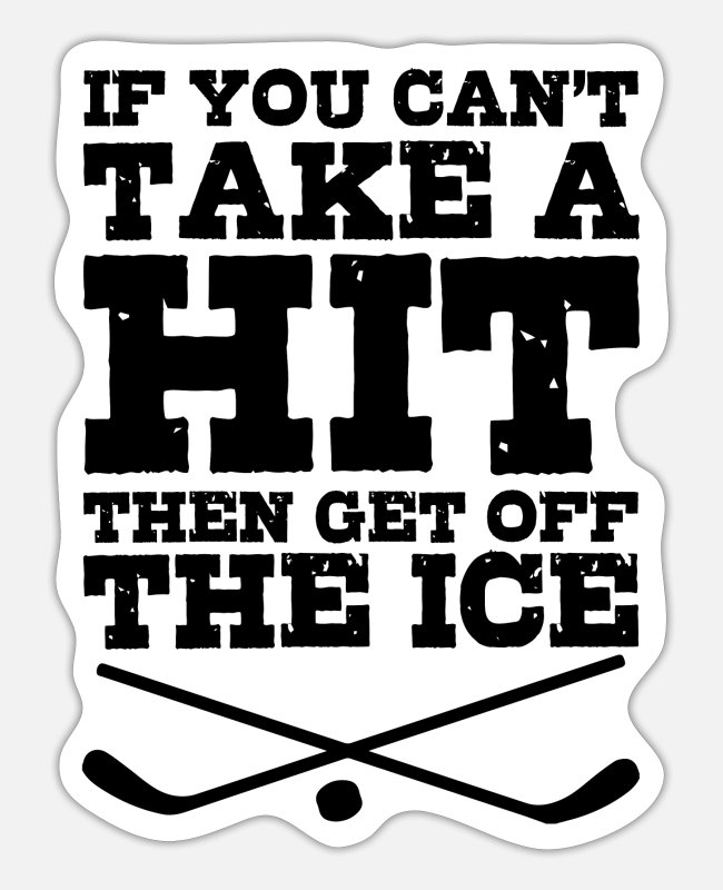 Take Stickers - If You Can't Take Hit Ice Hockey Sport Giftidea - Sticker white matte