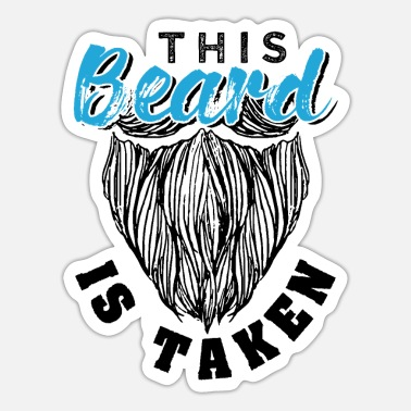 Taken This Beard Is Taken Funny Gift - Sticker