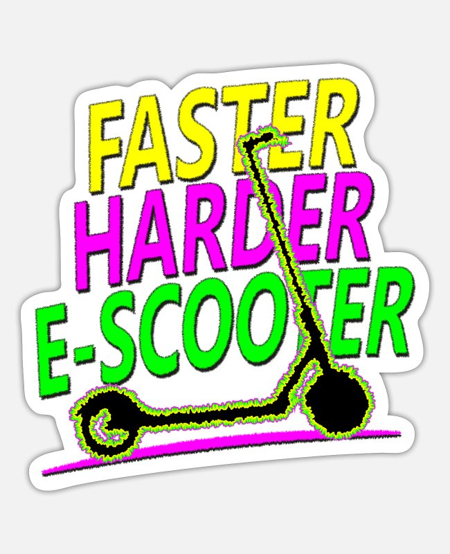 Electroscooter Stickers - Faster Harder E-Scooter - Sticker white matte