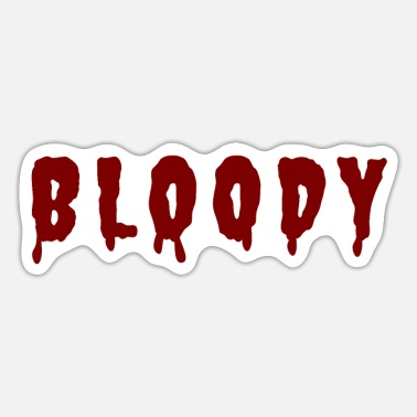 Bloody Bloody - Sticker
