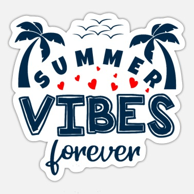 Summer Summer Vibes Forever - Sticker