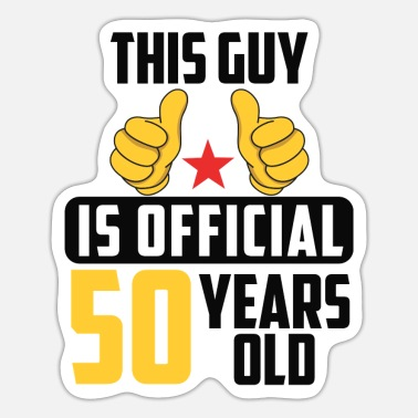 Years This guy is offical 50 years old - Sticker
