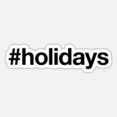 Holidays HOLIDAYS - Sticker