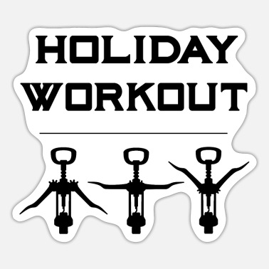Corkscrew Holiday Workout - Time for wine - Sticker