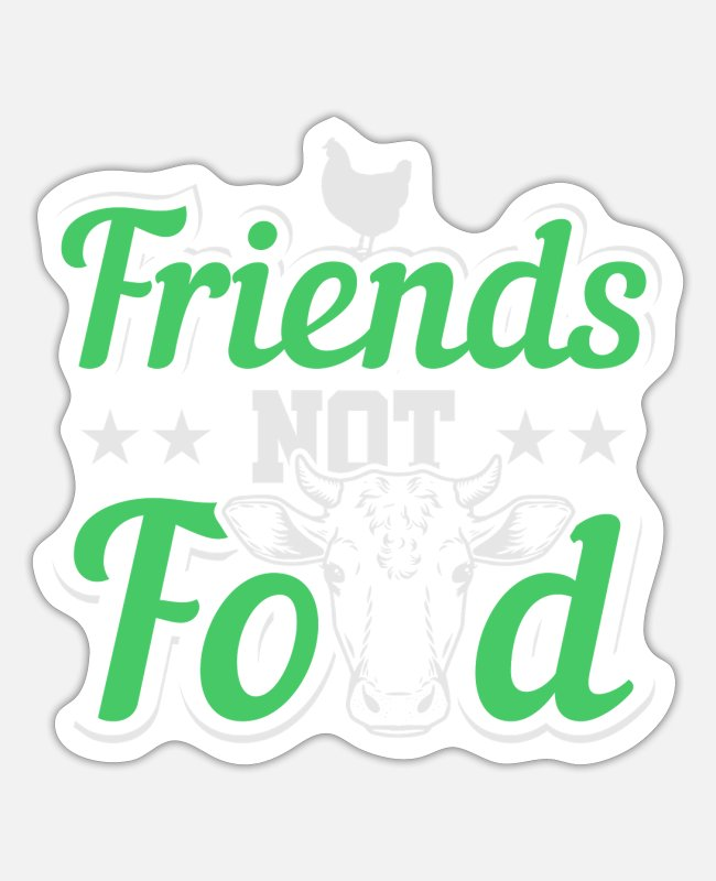 Food Chain Stickers - Friends Not Food Animal Life No Meat Eater - Sticker white matte
