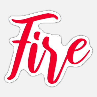 Fire Fire - Sticker