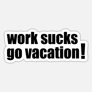 Vacation Vacation - Sticker