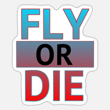 Die Fly or die - Sticker