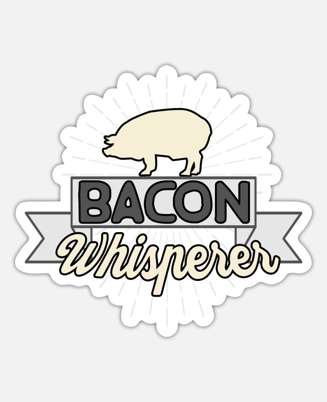 Butcher Stickers - Bacon Whisperer funny Shirt for Grillers - Sticker white matte