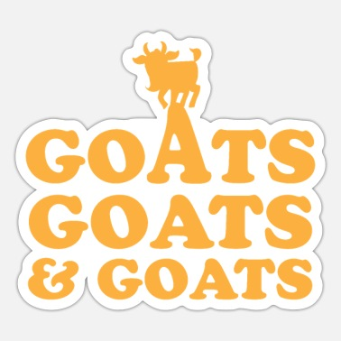 Goat GOATS GOATS and GOATS - Sticker