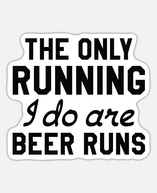 Lazy Stickers - The Only Running I Do Are Beer Runs - Sticker white matte