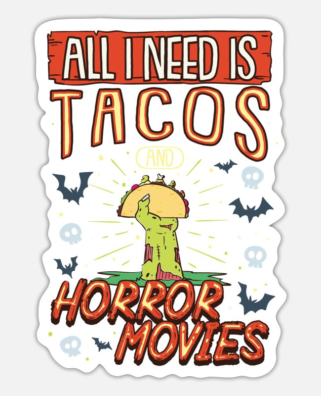 Thriller Stickers - All I Need Is Tacos And Horror Movies Zombie Gift - Sticker white matte