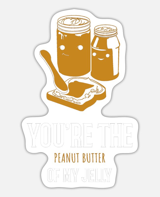 Jellyfish Stickers - you are the peanut butter of my jelly - Sticker white matte