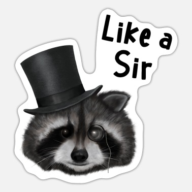 Like A Sir Racoon - Like a Sir - Sticker