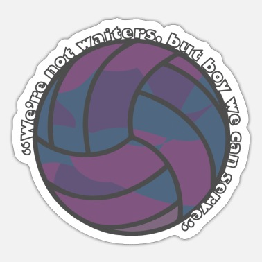 Funny Volleyball funny volleyball quote - Sticker