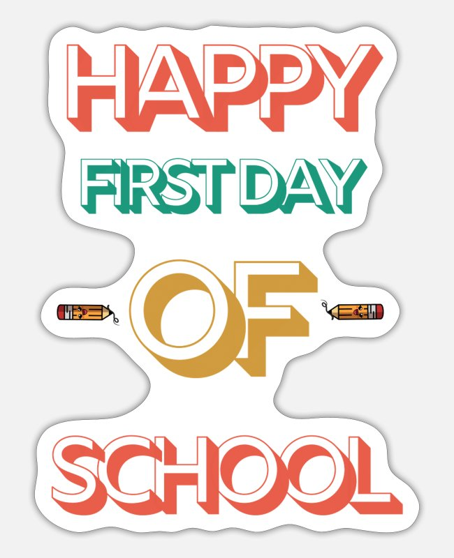Happy Holidays Stickers - Happy First Day of School - Sticker white matte