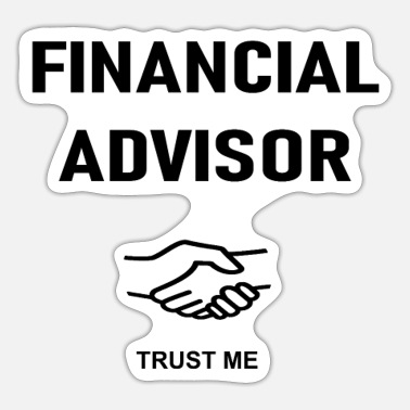 Financial Financial Advisor Trust me - Sticker