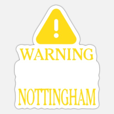 Nottingham WARNING!: Nottingham - Sticker