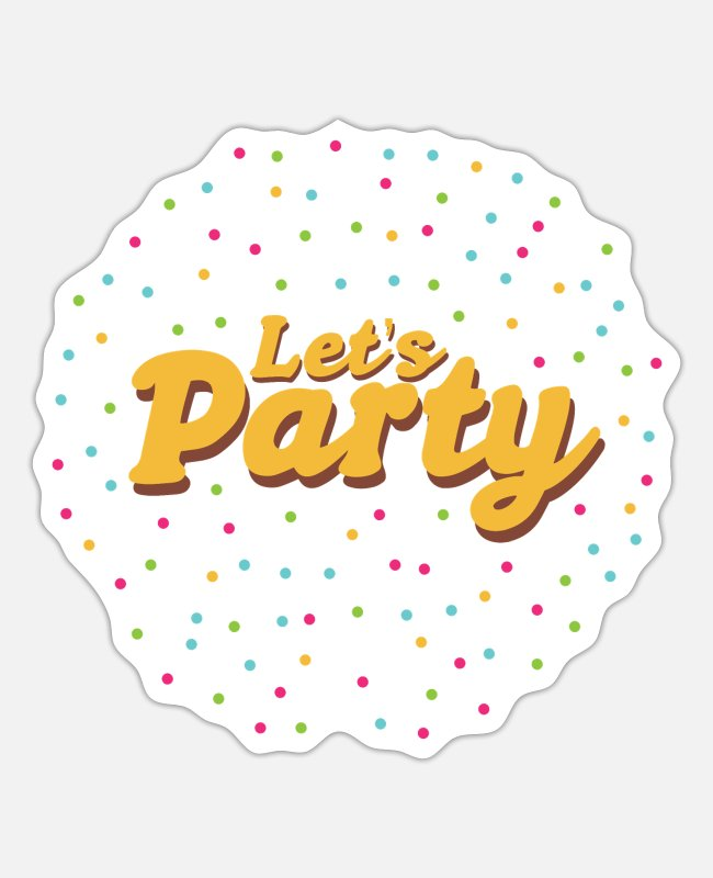 Disco Stickers - Let's Party Party Monster Funny Gift Idea - Sticker white matte