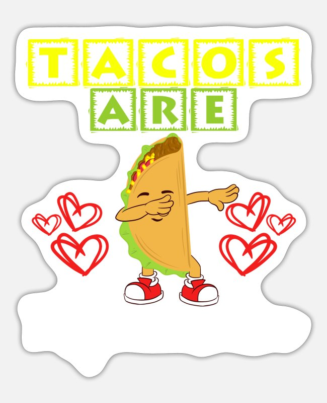 "Burger Stickers - ""Tacos Are My Valentine"" Perfect Gift For Any - Sticker white matte"