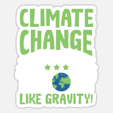 Enviromental Enviromental Climate Change Theory Sarcasm Quote - Sticker
