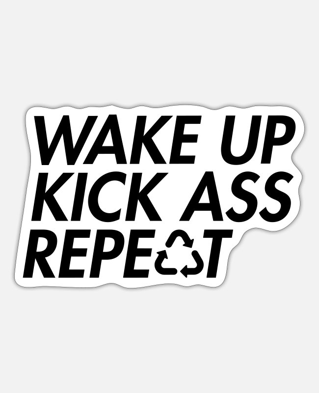 Ass Stickers - Wake up kick ass repeat - Sticker white matte