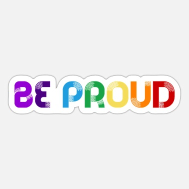Proud Be proud - Sticker