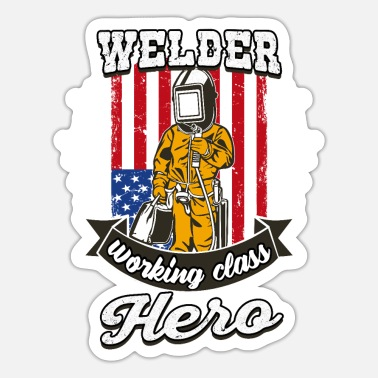 Working Class Welder Working Class Hero - Sticker