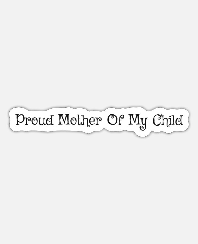 Proud Stickers - Mother's Day - Sticker white matte
