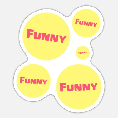Funny Funny Funny Funny - Sticker