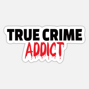 Podcast Addict TRUE CRIME: True Crime Addict - Sticker