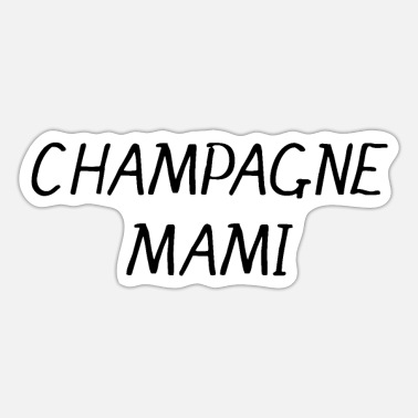 Champagne Mami Champagne Mami Sweatshirt, Drake T-Shirt, Views - Sticker