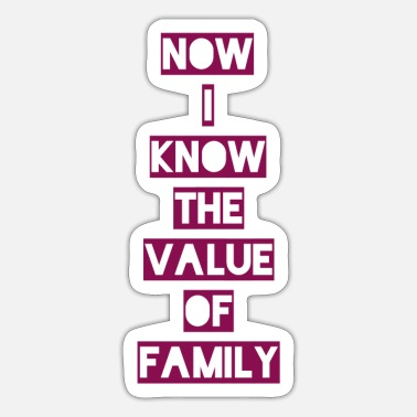 Family Values Now i know the value of family - Sticker