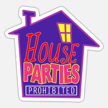 Prohibition House Parties Prohibited - Sticker