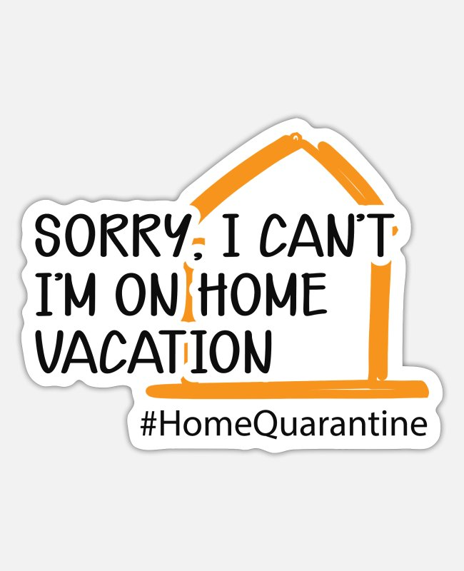 Prevention Stickers - Home quarantine - I'm on home vacation - Sticker white matte