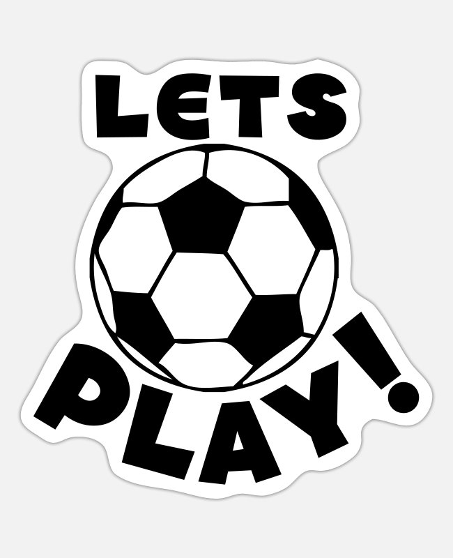 Play Stickers - soccer ball lets play - Sticker white matte