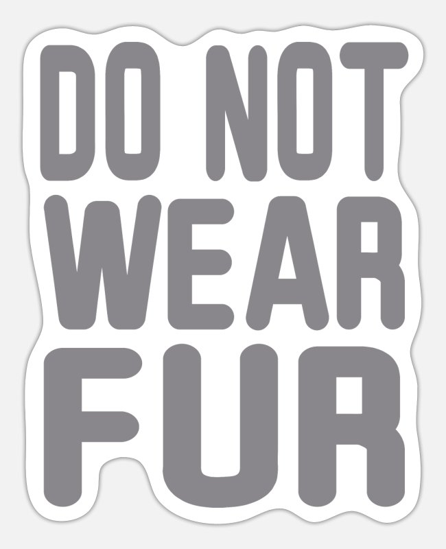 Trade Stickers - Do not wear Fur - Sticker white matte