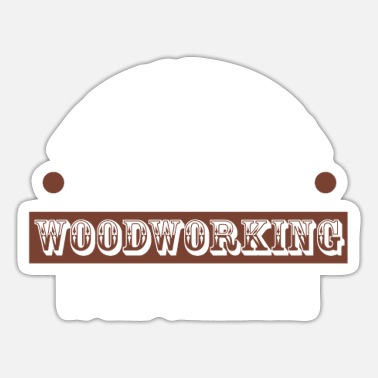 Home Improvement Funny Funny Woodworking & Home Improvement Gift - Sticker