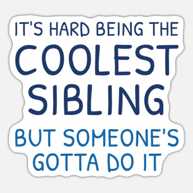 Siblings Coolest Sibling - Sticker