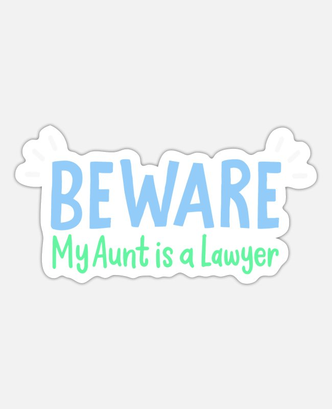Sue Stickers - My Aunt Is A Lawyer For Attorneys - Sticker white matte