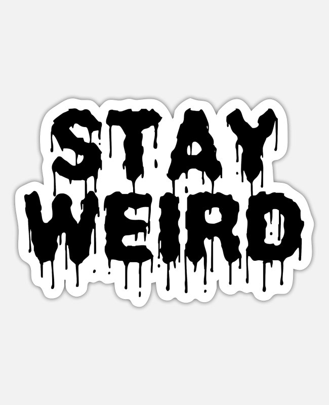 Tend Stickers - Stay Weird - Sticker white matte