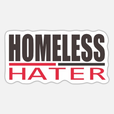 Homeless HOMELESS HATER - Sticker