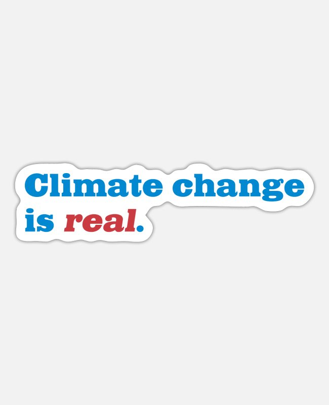 Movie Stickers - Climate Change is Real - Sticker white matte