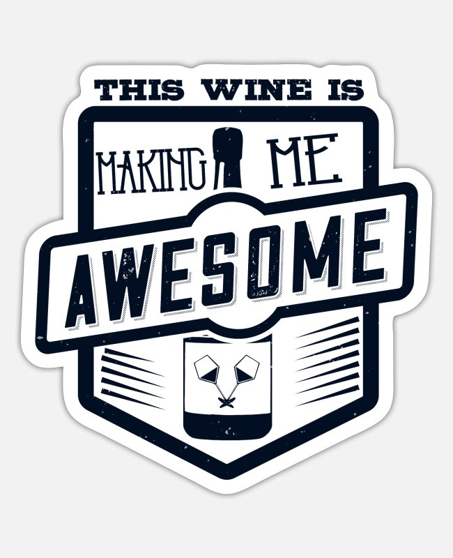 Wine Stickers - Wein - This Wine Is Making Me Awesome - Sticker white matte
