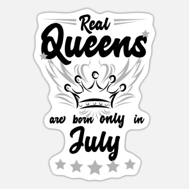 Queens Real Queens are born only in July - Sticker