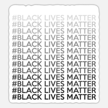 Racism Awareness #Black Lives Matter Repetition Anti Racism Gift - Sticker
