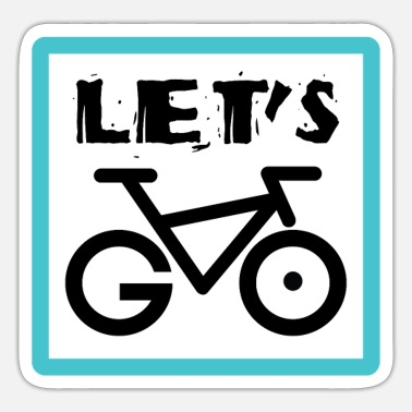 To Go Biking Lets Go Bike - Sticker